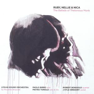 Ruby, Nellie & Nica - The Ballads of Thelonious Monk