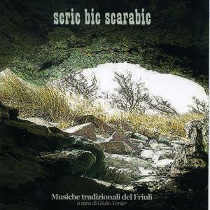Scric bic scarabic: Musiche tradizionali del Friuli a cura di Giulio Venier