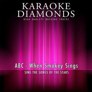 When Smokey Sings (Karaoke Version) [Originally Performed By ABC]