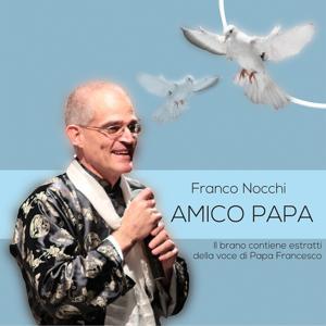 Amico Papa (Il brano contiene estratti della voce di Papa Francesco)