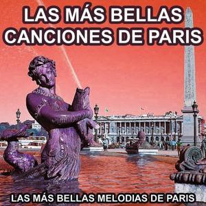 La Más Bellas Canciones de Paris (La Más Bellas Melodias de Paris)