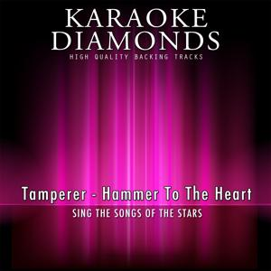 Hammer to the Heart (Karaoke Version) [Originally Performed By Tamperer]