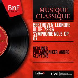 Beethoven: Leonore III, Op. 72b & Symphonie No. 5, Op. 67 (Stereo Version)