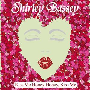 Kiss Me Honey Honey, Kiss Me