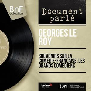 Souvenirs sur la Comédie-Française: Les grands comédiens (Mono Version)