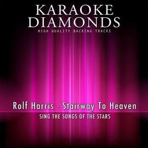 Stairway to Heaven (Karaoke Version) [Originally Performed By Rolf Harris]