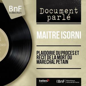 Plaidoirie du procès et récit de la mort du maréchal Pétain (Mono Version)