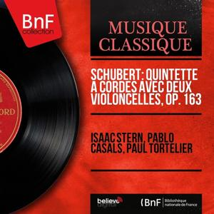 Schubert: Quintette à cordes avec deux violoncelles, Op. 163 (Mono Version)