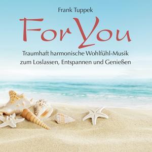 For You: Wohlfühl-Musik zum Loslassen, Entspannen & Genießen