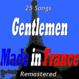Gentlemen Made in France (25 Songs) (Remastered)