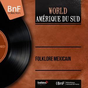 Folklore mexicain (Mono Version)