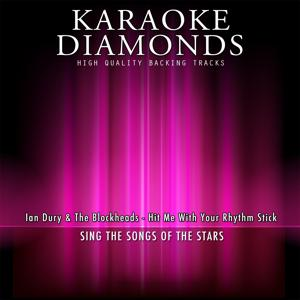 Hit Me With Your Rhythm Stick (Karaoke Version) [Originally Performed By Ian Dury & The Blockheads]