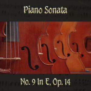 Beethoven: Piano Sonata No. 9 in E Major, Op. 14 No. 1