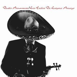 Dueto Amanecer / Los Exitos de Lazaro Arroyo