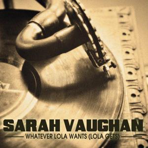 Whatever Lola Wants (Lola Gets) (The Soul of Sarah V.)