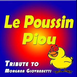 Tribute to Morgana Giovannetti: le poussin Piou