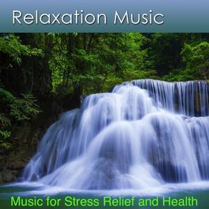 Relaxation Music for Stress Relief (Music for Stress Relief and Health)
