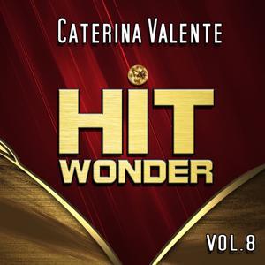 Hit Wonder: Caterina Valente, Vol. 8