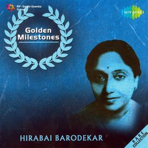 Golden Milestones - Hirabai Barodekar