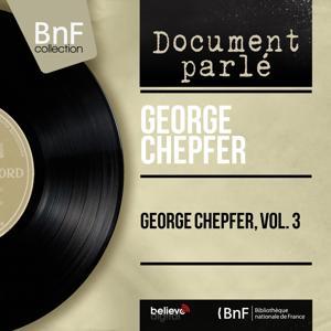 George Chepfer, vol. 3