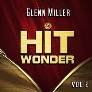Hit Wonder: Glenn Miller, Vol. 2