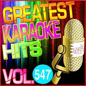 Greatest Karaoke Hits, Vol. 547