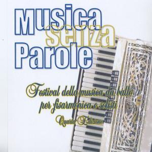Musica senza parole (Quarta edizione del festival della musica da ballo per fisarmonica e solisti)