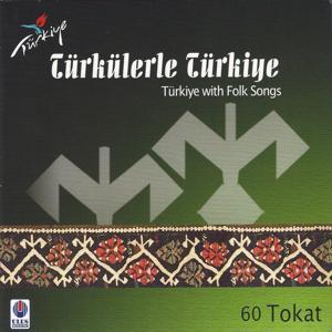 Türkülerle Türkiye, Vol. 60 (Tokat)