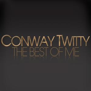The Best of Me - Conway Twitty