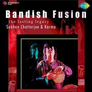 Bandish Fusion - the Lasting Legacy