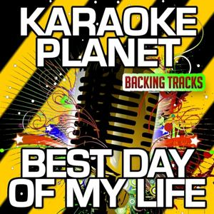 Best Day of My Life (Karaoke Version) (Originally Performed By American Authors)