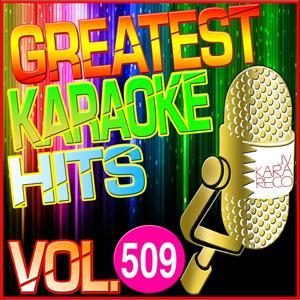 Greatest Karaoke Hits, Vol. 509