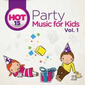 Hot 15 Party Music for Kids, Vol. 1