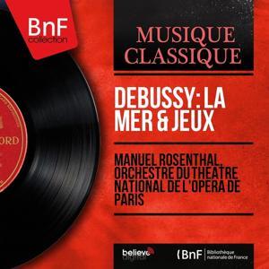 Debussy: La mer & Jeux (Mono Version)