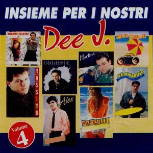 Insieme per i nostri Dee J., Vol. 4