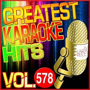 Greatest Karaoke Hits, Vol. 578