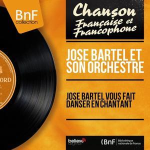 José Bartel vous fait danser en chantant (Mono version)