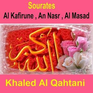 Sourates Al Kafirune, An Nasr, Al Masad (Quran - Coran - Islam)