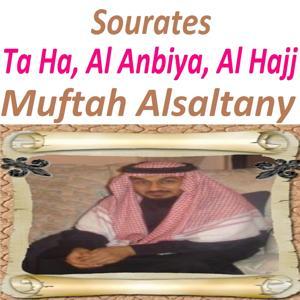 Sourates Ta Ha, Al Anbiya, Al Hajj