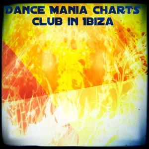 Dance Mania Charts Club in Ibiza (Summer Now 2014)
