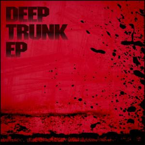Deep Trunk - EP