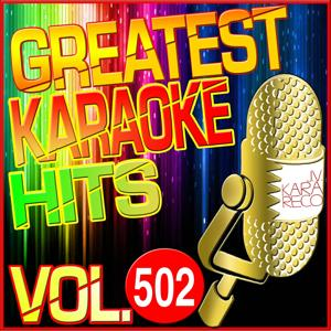 Greatest Karaoke Hits, Vol. 502