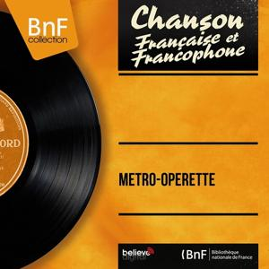 Métro-opérette (Mono Version)