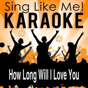 How Long Will I Love You (Karaoke Version)