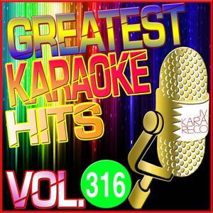 Greatest Karaoke Hits, Vol. 316