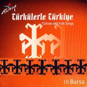 Türkülerle Türkiye, Vol. 16 (Bursa)