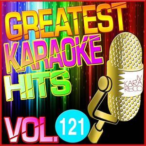 Greatest Karaoke Hits, Vol. 121