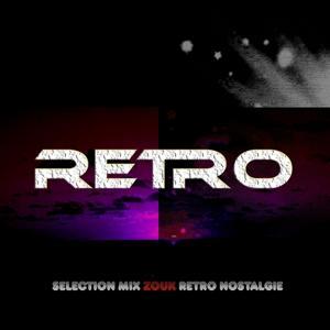 Retro (Sélection mix 100% zouk rétro nostalgie)