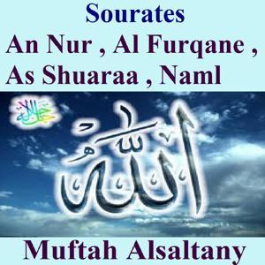 Sourates An Nur, Al Furqane, As Shuaraa, Naml