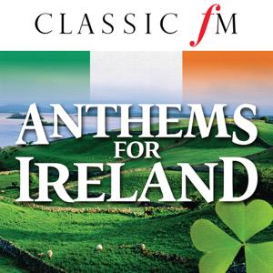 Anthems For Ireland (By Classic FM)
